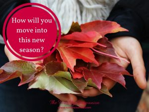 How will you move into this new season?